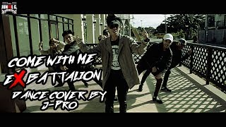 Come with me - Dance cover by J-PRO / Ex Battalion Music