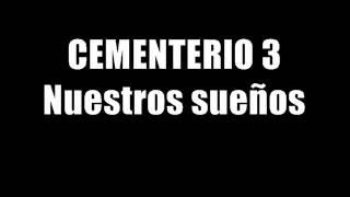 Cementerio 3 - Nuestros sueños