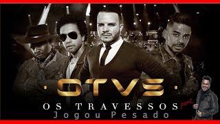 Os Travessos - Jogou Pesado Part. Sorriso Maroto | Lançamento 2017