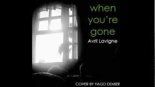Avril Lavigne - When You're Gone (Cover by Yago Demier)