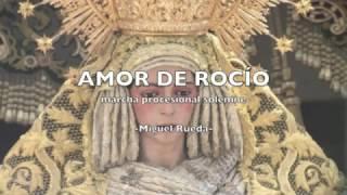 AMOR DE ROCÍO (marcha procesional solemne) - Miguel Rueda