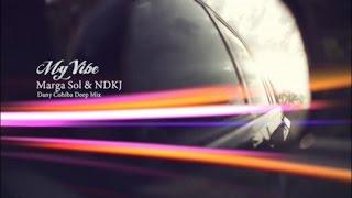 My Vibe - Marga Sol, NDKJ (Dany Cohiba Deep Rmx)