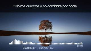 Blackbear - Runnin low | Sub. Español