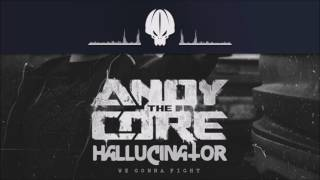 Andy The Core & Hallucinator - We Gonna Fight