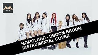 MOMOLAND / Bboom Bboom [INSTRUMENTAL COVER]