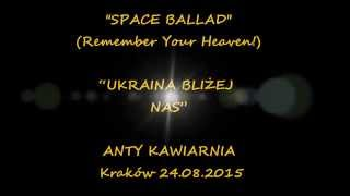 ''Space Ballad'' Remember Your Heaven! Kracow 2015