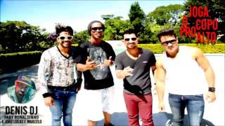 Dennis Dj - Joga o copo pro alto - Feat. João Lucas & Marcelo e Ronaldinho Gaúcho -  2015