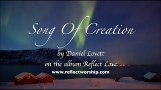 Song of Creation, from Reflect Love Album - Official Lyric Video (New Worship 2016)