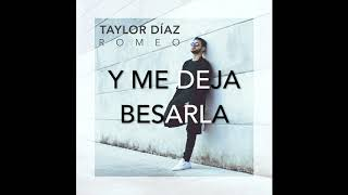 Taylor Díaz - Romeo   (Lyric Video)