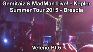 Gemitaiz & MadMan - Veleno Pt.5 (Live @ Brescia - 06/07/2015)