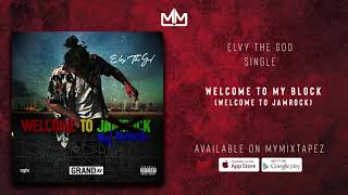 eLVy The God - Welcome To My Jamrock Remix (Official Audio)