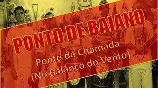 PONTO DE BAIANO - PONTO DE CHAMADA (NO BALANÇO DO VENTO)