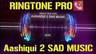 Aashiqui 2 SAD MUSIC Romantic Ringtone for Mobile    RINGTONE PRO    Free Ringtone