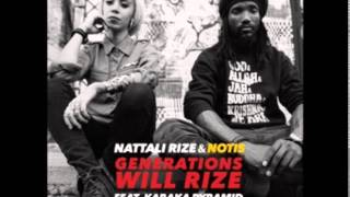 NATTALI RIZE FT KABAKA PYRAMID & NOTIS - GENERATIONS WILL RIZE # NOTIS RECORDS JULY 2015  DJ O. ZION