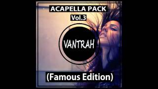 Acapella Pack VOL.3 (10) [Famous Songs Edition] [FREE DOWNLOAD]