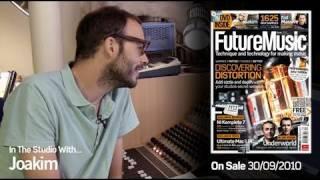 Joakim: In The Studio With Future Music Magazine issue 232
