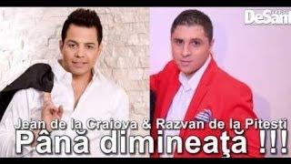 Jean de la Craiova & Razvan de la Pitesti - Pana dimineata ( Oficial Video )
