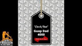 Guap Dad 4000 - Check That [Prod. DJ Burr] [Thizzler.com]