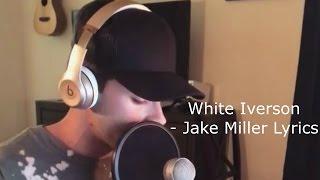 Jake Miller - White Iverson Cover (w/ LYRICS)