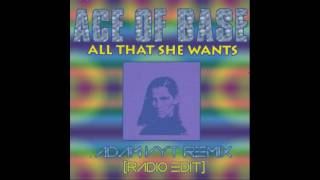 Ace Of Base - All That She Wants (Adam Vyt Remix) [Radio Edit]