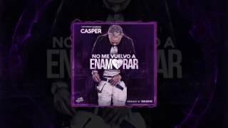 Casper Magico - No Me Vuelvo A Enamorar (Audio Video)
