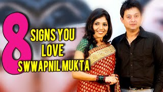 8 Signs That You Are A DIE-HARD Fan Of SWWAPNIL & MUKTA!