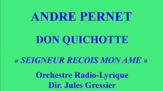 André Pernet   Don Quichotte   Seigneur reçois mon ame   Concert RTF du 14 avril 1947   Dir  Jules G