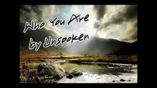 Who You Are by Unspoken (with lyrics)