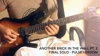 Another Brick In The Wall Pt. 2 (Pink Floyd) - Final Solo Cover (PULSE)