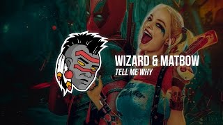 Wizard & Matbow - Tell Me Why