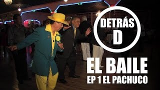 El Baile. Ep 1 El Pachuco - Detrás D