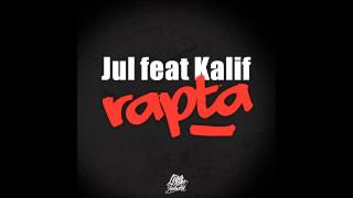 Jul - Rapta feat. Kalif [Inédit]