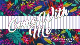 JOEY X PWISH - COME WITH ME COVER (DJ NOIZ REMIX)