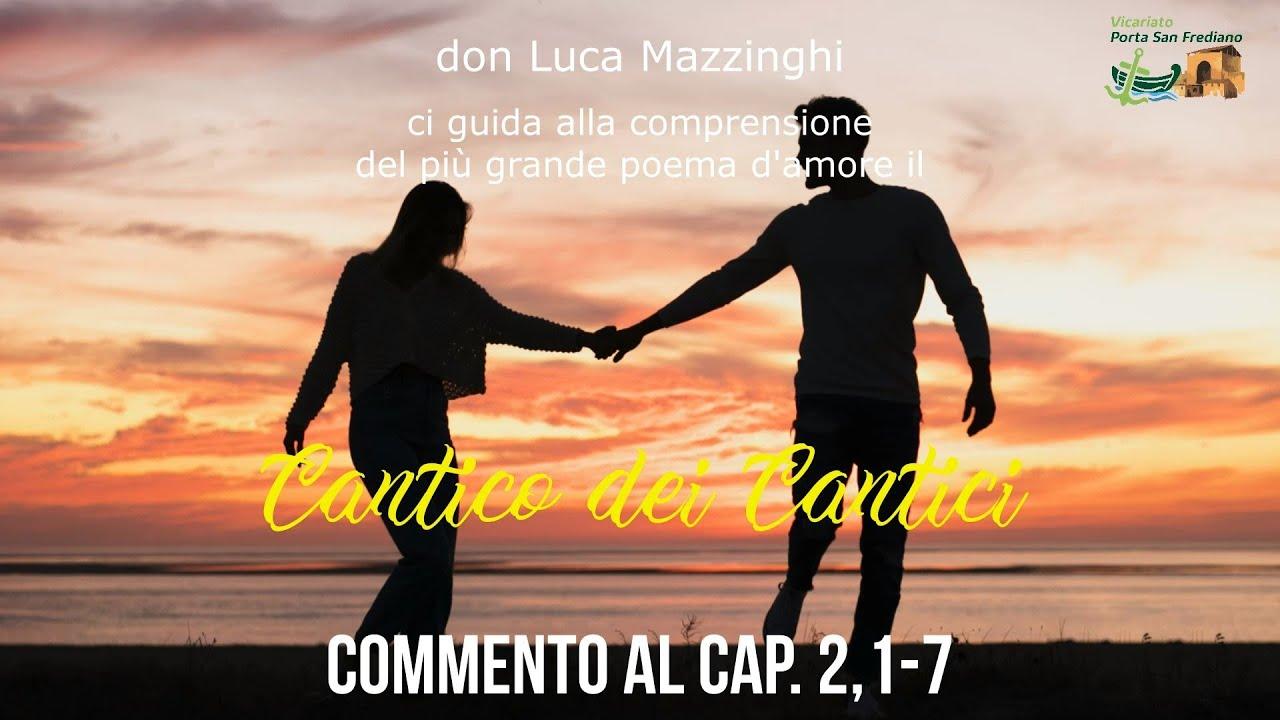 don Luca Mazzinghi – Cantico dei Cantici – 05 – Commento a Ct 2, 1-7