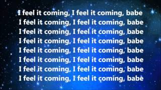 I Feel It Coming by The Weekend ft Daft Punk Lyrics
