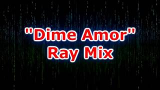 Dime Amor Ray Mix Karaoke