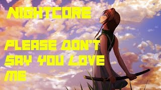 Nightcore - Please Don't Say You Love Me