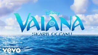 "Natalia Nykiel - Pól kroku stad  (piosenka z filmu ""Vaiana: skrab oceanu"")"