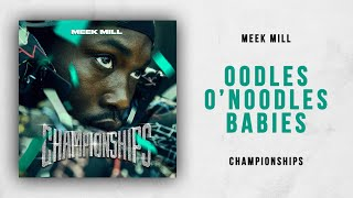 Meek Mill - Oodles O'Noodles Babies (Championships)