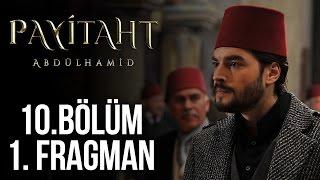 Payitaht Abdülhamid 10. Bölüm 1. Fragman HD