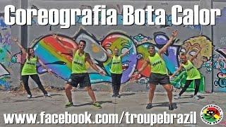 Bota Calor - Maria Lisboa | Coreografia - Troupe Brazil