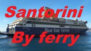 Athens (Piraeus) to Santorini ferry trip on MS Blue Star Delos