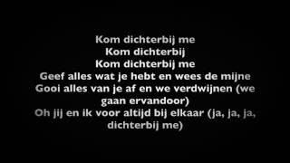 Jan Smit & Broederliefde - Kom Dichterbij Me LYRICS