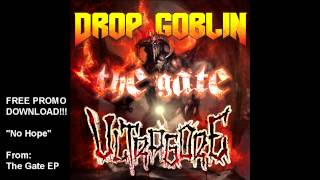 "Drop Goblin - ""No Hope"" [FREE PROMO DOWNLOAD] 'The Gate' EP"
