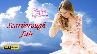 * Hayley Westenra * Scarborough Fair *