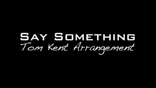 Backing Track: A Great Big World & Christina Aguilera - Say Something (Tom Kent Arrangement)