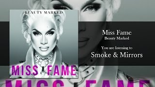 Miss Fame - Smoke & Mirrors [Audio]