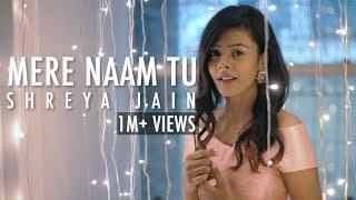 Mere Naam Tu | Zero | Female Cover | Shreya Jain | ft. Vivart | Team Fotilo Feller