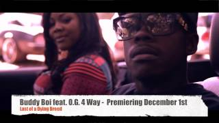 "Buddy Boi Feat. O.G. 4 Way - ""Last of A Dying Breed"""