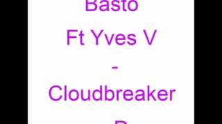 Basto Ft Yves V   Cloudbreaker ( Dj D@nce Remix )